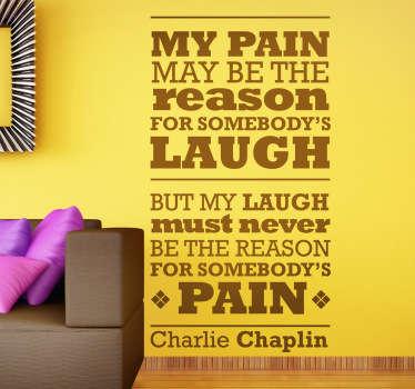 Lachen en pijn Cahrlie Chaplin tekst muursticker