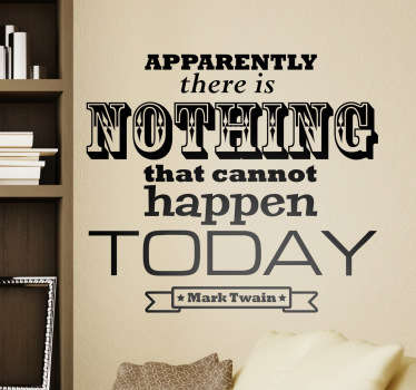 "Vinil decorativo do famoso escritor Mark Twain. Adesivo de parede ""Apparently there is nothing that cannot happen today""."