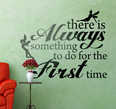 "Een leuke muursticker met de Engelstalige tekst ""There is always something to do for the first time""."