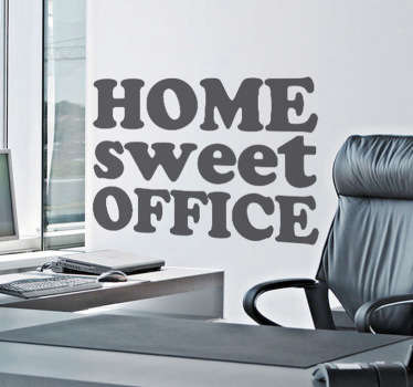 If you consider your office like your second home then get this hilarious sticker. A design from our funny wall stickers collection. A fantastic and modern twist to the original phrase 'Home sweet Home'. Personalise your office or any space with a smooth surface.