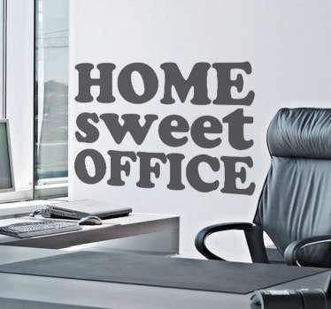 Hem sött kontor text klistermärke