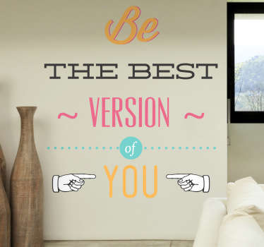 "Wall Stickers - Motivational - ""Be the best version of you"" original text design. Fill your space with positivity and encouragement."