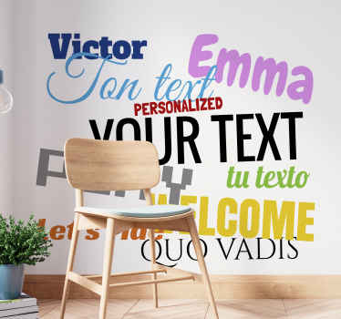 Create a personalised text sticker of your favourite phrase, your child´s name or a lyric from your favourite song. Choose your size, colour and font.