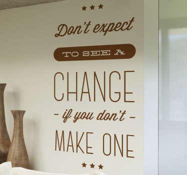 Nu vă așteptați la autocolantul de perete motivațional