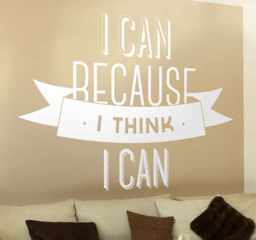 "Wall Stickers - Motivation - ""I can because I think I can"" text design. Fill your space with positivity and encouragement."
