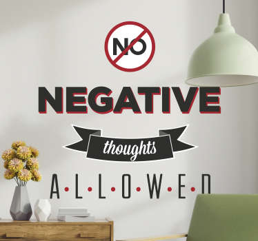 "Wall Stickers - Motivational - ""No negative thoughts allowed"" text design. Fill your space with positivity. Available in various sizes."