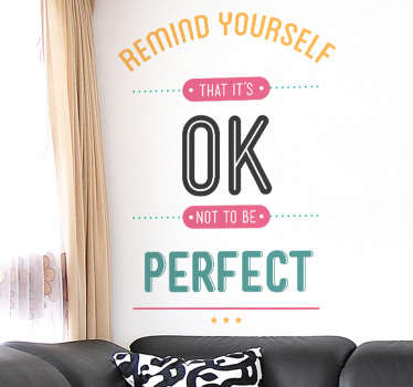 "Wall Stickers - Motivational - ""Remind yourself  that it´s ok not to be perfect"" text design. Fill your space with positivity."