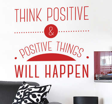 "Text wall sticker with the words ""Think positive and positive things will happen"", from our collection of motivational wall stickers. Fill the empty spaces on your walls with positivity and encouragement."