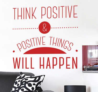 Vinilo decorativo think positive