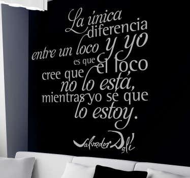 Vinilo decorativo frase loco Dalí