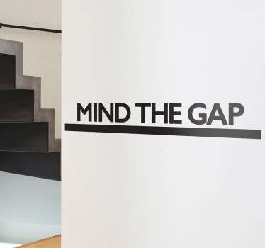 "A text wall decal that will make everyone aware of being careful when going up the stairs. A monochrome wall sticker that can be placed at work and also at home. This ""Mind The Gap"" decal is available in different sizes and colours."