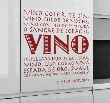 Original adhesivo monocolor con los primeros versos de un poema del poeta chileno Pablo Neruda. Vinilo de texto de la oda al Vino, Neruda fue un poeta chileno, considerado entre los más destacados e influyentes artistas de su siglo