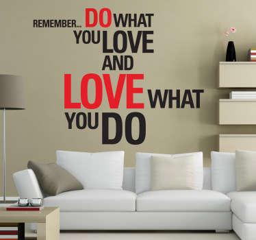 Gör vad du älskar citat klistermärke