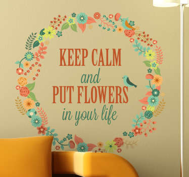 "Vinil decorativo com as famosas expressões Keep Calm. Adesivo de parede com círculo de flores com expressão ""keep calm and put flowers in your life""."