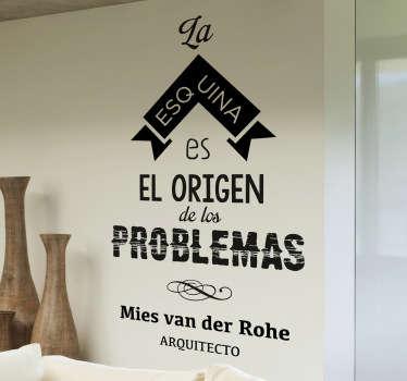 Original diseño en adhesivo realizado por el artista catalán VIRGUIS con una frase de un famoso arquitecto.