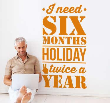 Sticker tekst six months a year