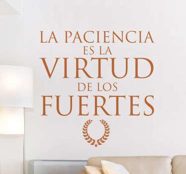 Original diseño de tenvinilo.com con una frase estilo antiguo en la que se ensalza la paciencia como valor.