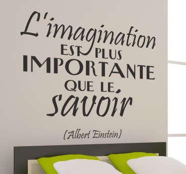 Décorez les murs de votre intérieur avec ce stickers  et laissez vous emporter par les paroles du célèbre savant Einstein.Une jolie idée pour une décoration d'intérieure originale.