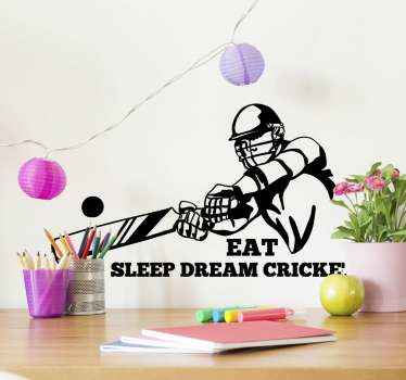 Decorative teens room wall sticker design of a cricket player with a bat. The design is inscribed with text that says ''Eat sleep dream cricket''.