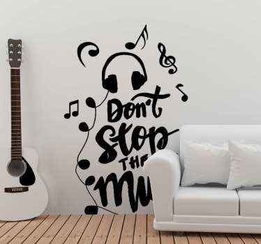 A decorative music text vinyl decal created with phrase and musical notes. The design contains the phrase that says ''Please don't stop the music''.