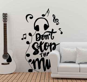 Un autocollant décoratif en sticker de texte de musique . La conception contient la phrase qui dit «s'il vous plaît, n'arrêtez pas la musique».