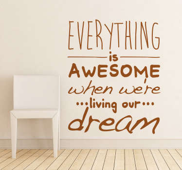 A superb lyrics wall sticker from the famous song by Tegan and Sara, 'Everything is awesome'. Sign up for 10% off. High quality.
