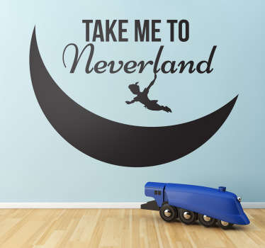 "A silhouette decal of Peter Pan flying by a half full moon under the text ""Take me to Neverland"". Design from our Peter Pan wall stickers collection."