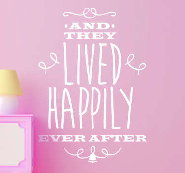 An original monochrome wall sticker illustrating the famous phrase in many fairy tales, 'And they lived happily ever after'.