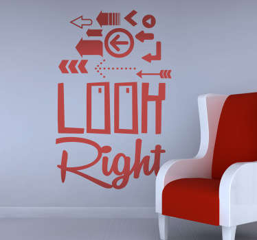 "A superb wall decal to personalise your wall with a funny text ""Look right"" and various arrows pointing in the opposite direction."