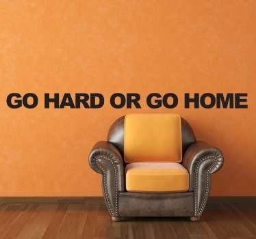 Go Hard or Go Home Text Sticker