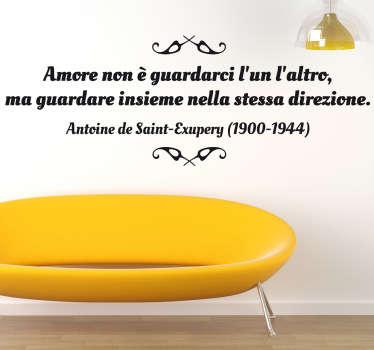 """Romantica frase dell'autore francese Antoine de Saint-Exupéry: """"Amore non è guardarci l'un l'altro, ma guardare insieme nella stessa direzione."""""""