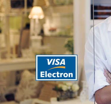A sticker for businesses to show your customers that you accept credit card payments with VISA ELECTRON.