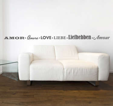 A monochrome text sticker with 6 different ways of saying Love; Spanish, Italian, English, German, Dutch and French. A very stylish and elegant wall decal from our collection of love wall stickers.