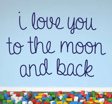 "Wall Quote Art - ""I love you to the moon back"". Beautiful words for family and friends. Available in 50 colours and also in various sizes."