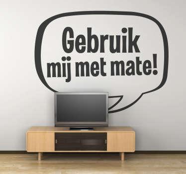 Sticker televisie gebruik mij met mate