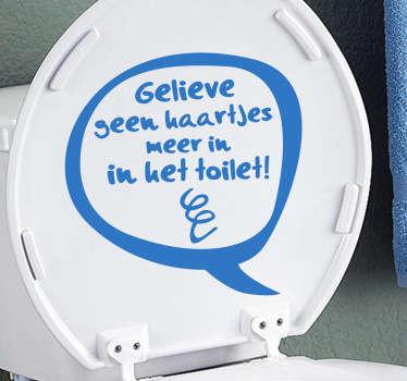Maak op een leuke manier jouw huisgenoten en gasten duidelijk dat je geen haartjes meer in je toilet wilt met behulp van deze decoratie sticker.