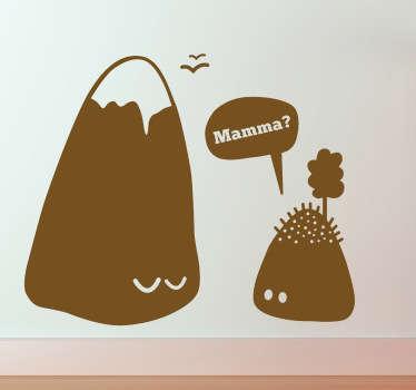 Simpatico adesivo murale che raffigura una piccola collina che si rivolge ad una montagna chiamandolamamma.