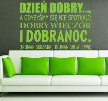 Naklejka na ścianę z popularnym cytatem wypowiedzianym przez Jima Carreya w filmie Truman Show.