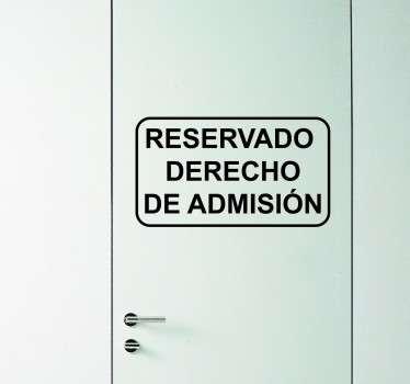 Adhesivo decorativo derecho de admision