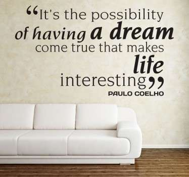 Wall Stickers - A quote from Pauloo Coelho, Brazilian lyricist and novelist.