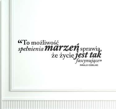 Naklejka na ścianę ze słowami skłaniającymi do refleksji. Cytat znanego pisarza z Brazylii Paulo Coelho.