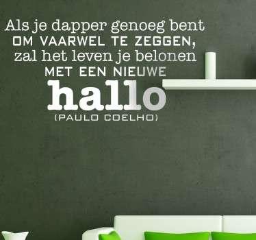 Een leuke muursticker met een vertaling van een quote van de bekende Braziliaanse schrijver; Paul Coelho.