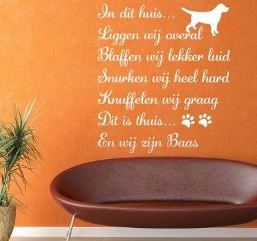 Leuke beschrijving van uw favoriete huisdier de hond.  Een mooie sticker voor boven de mand of leuke decoratie elders in huis.