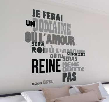 Apportez une touche de romantisme à votre décoration avec les paroles de la célèbre chanson de Jacques Brel.