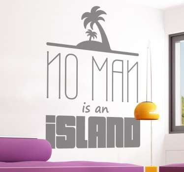 "Wall sticker decorativo ispirato alla poesia del famoso poeta inglese John Donne. ""No man is an island"" nessun uomo è un'isola."