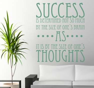 "Wall Stickers-Motivational -A text design ""Success is determined no so much by the size of one's brain as it is by the size of one's thoughts""."