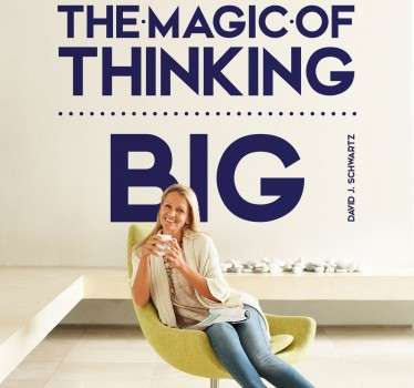 "Wall Stickers - Motivational - ""The magic of thinking big"" original text design. Inspired by David J. Schwartz."