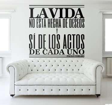 Los vinilos decorativos con frases de Paulo Coelho son pegatinas que personalizarán tu hogar y que combinarán perfectamente con otros vinilos pared.