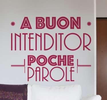 Sticker murale con famoso proverbio.Un popolare modo di dire realizzato con una tipografia moderna,per decorare le pareti della tua casa.