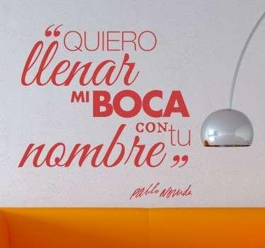 Vinilo decorativo llenar mi boca Neruda